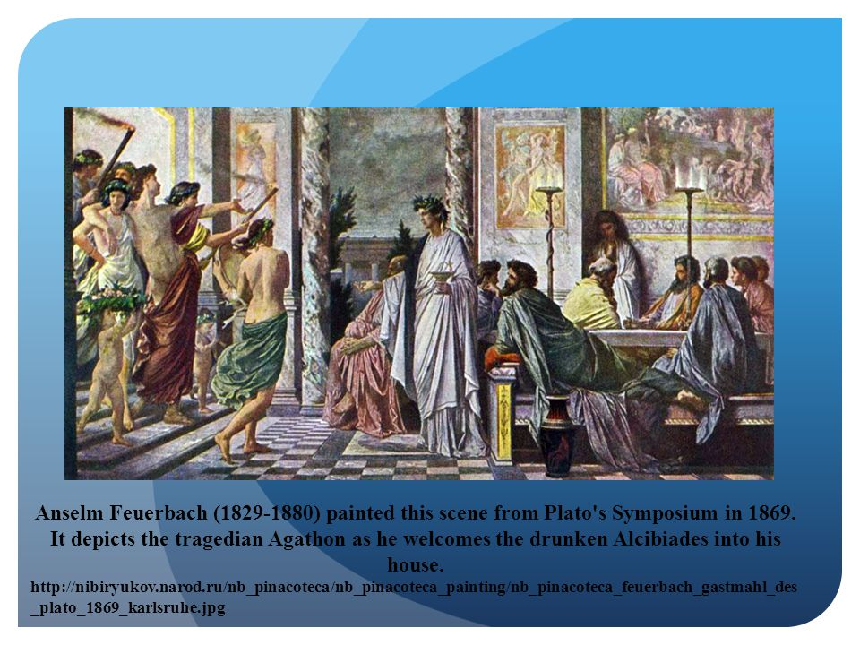 Anselm Feuerbach (1829-1880) painted this scene from Plato s Symposium in 1869.