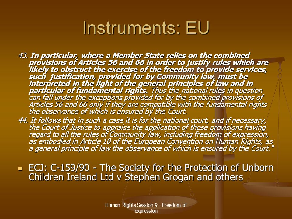 Human Rights Session 9 - Freedom of expression Instruments: EU 43. In particular, where a Member State relies on the combined provisions of Articles 5