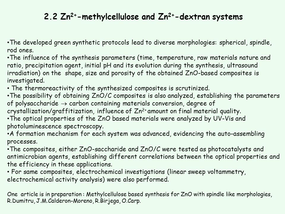 2.2 Zn 2+ -methylcellulose and Zn 2+ -dextran systems The developed green synthetic protocols lead to diverse morphologies: spherical, spindle, rod on