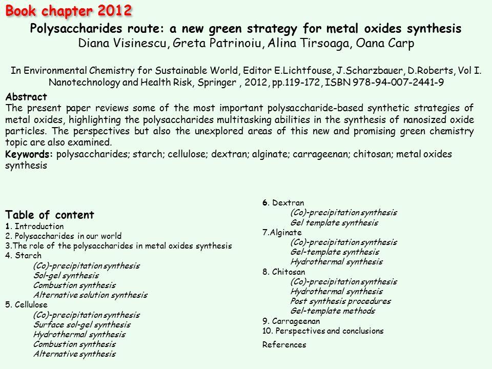 Polysaccharides route: a new green strategy for metal oxides synthesis Diana Visinescu, Greta Patrinoiu, Alina Tirsoaga, Oana Carp In Environmental Ch