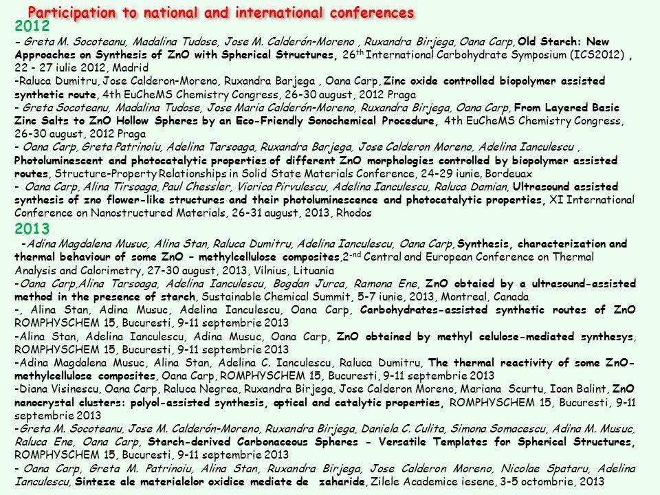 Participation to national and international conferences 2012 - Greta M. Socoteanu, Madalina Tudose, Jose M. Calderón-Moreno, Ruxandra Birjega, Oana Ca