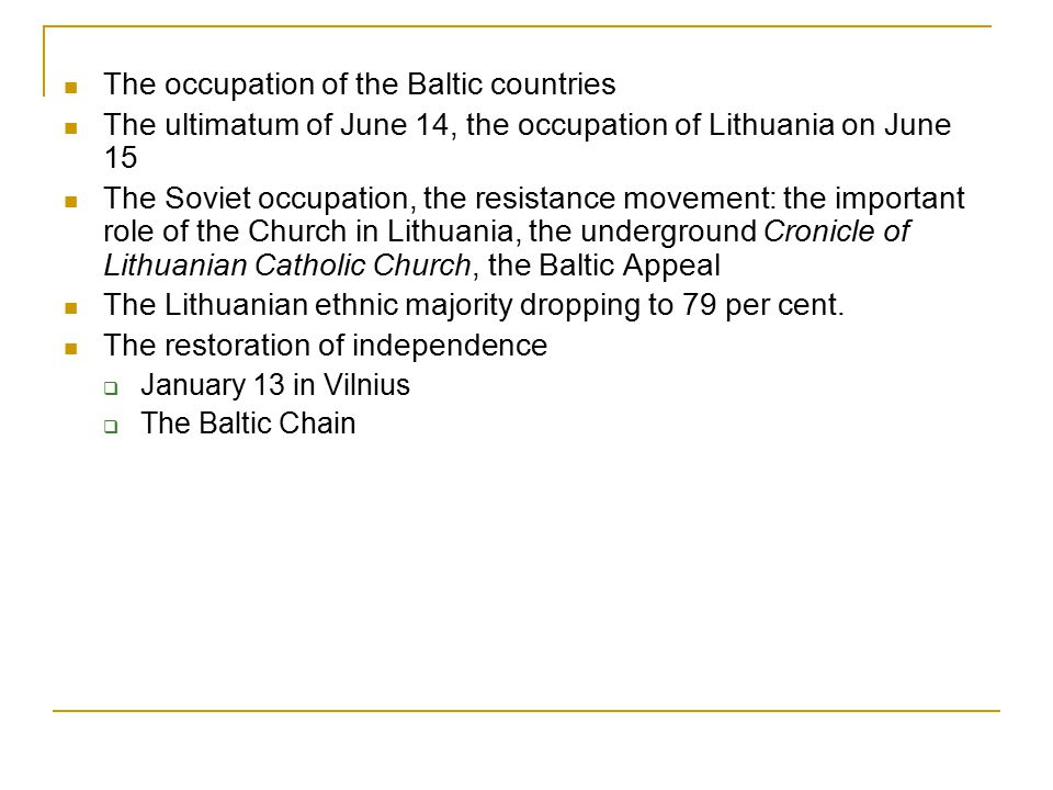 The occupation of the Baltic countries The ultimatum of June 14, the occupation of Lithuania on June 15 The Soviet occupation, the resistance movement