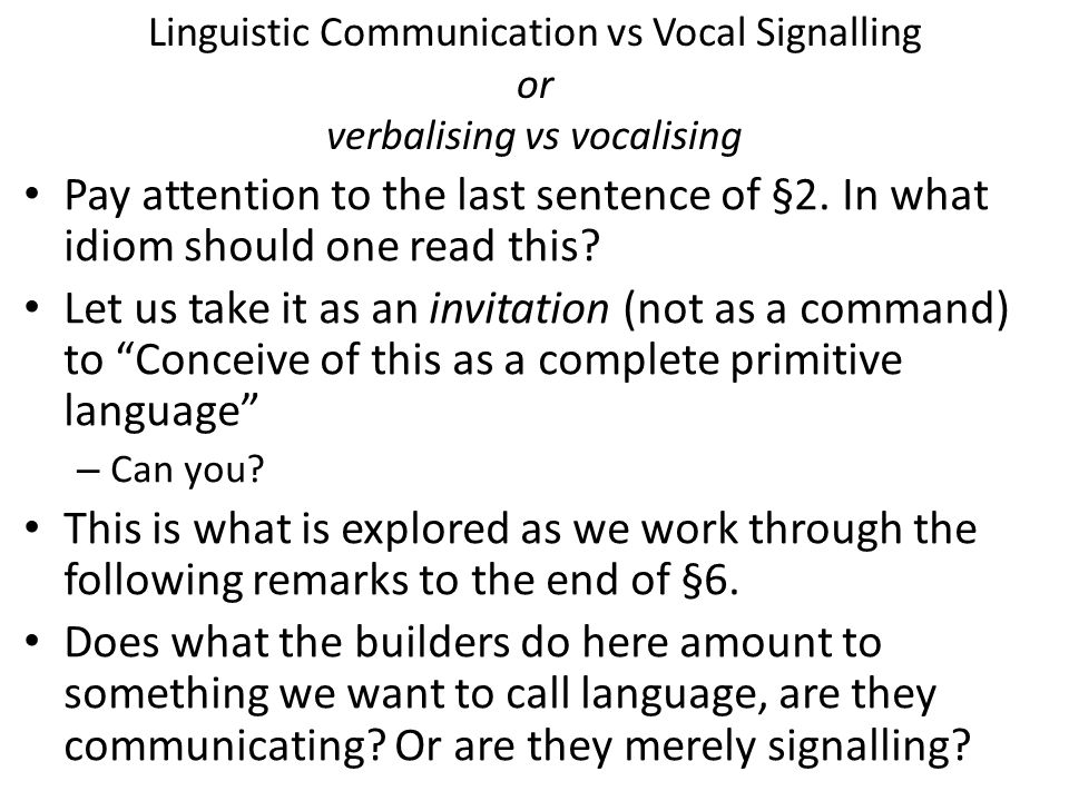 Linguistic Communication vs Vocal Signalling or verbalising vs vocalising Pay attention to the last sentence of §2.