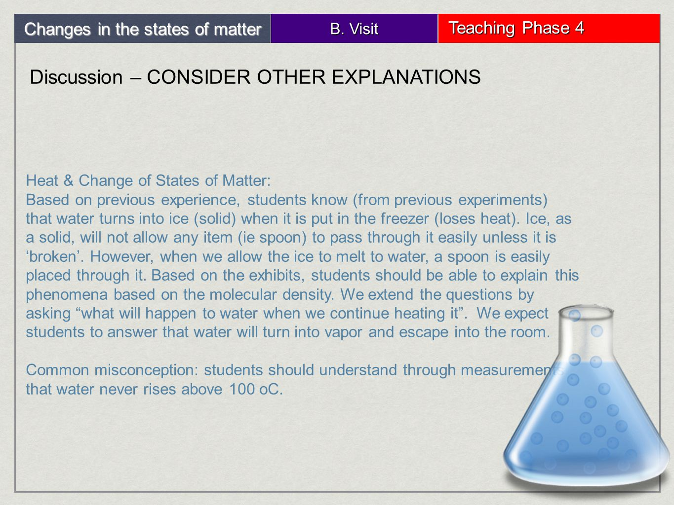 Changes in the states of matter B.