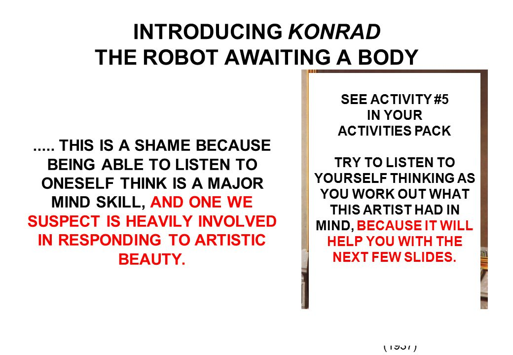 MORE IMPORTANTLY WE ALSO ALLOWED KONRAD TO TAKE ITS OWN VERBAL OUTPUTS AS SILENT INPUTS.
