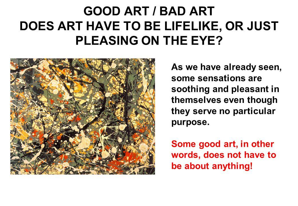 SECTION 4 GOOD ART / BAD ART WHAT, THEN, IS TRUE ART