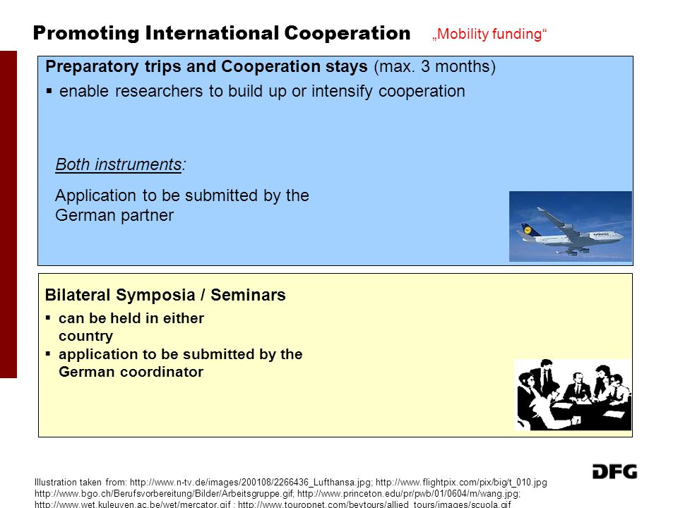 Promoting International Cooperation Preparatory trips and Cooperation stays (max. 3 months)  enable researchers to build up or intensify cooperation