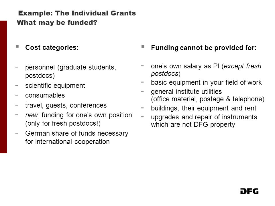 What may be funded?  Cost categories: - personnel (graduate students, postdocs) - scientific equipment - consumables - travel, guests, conferences -