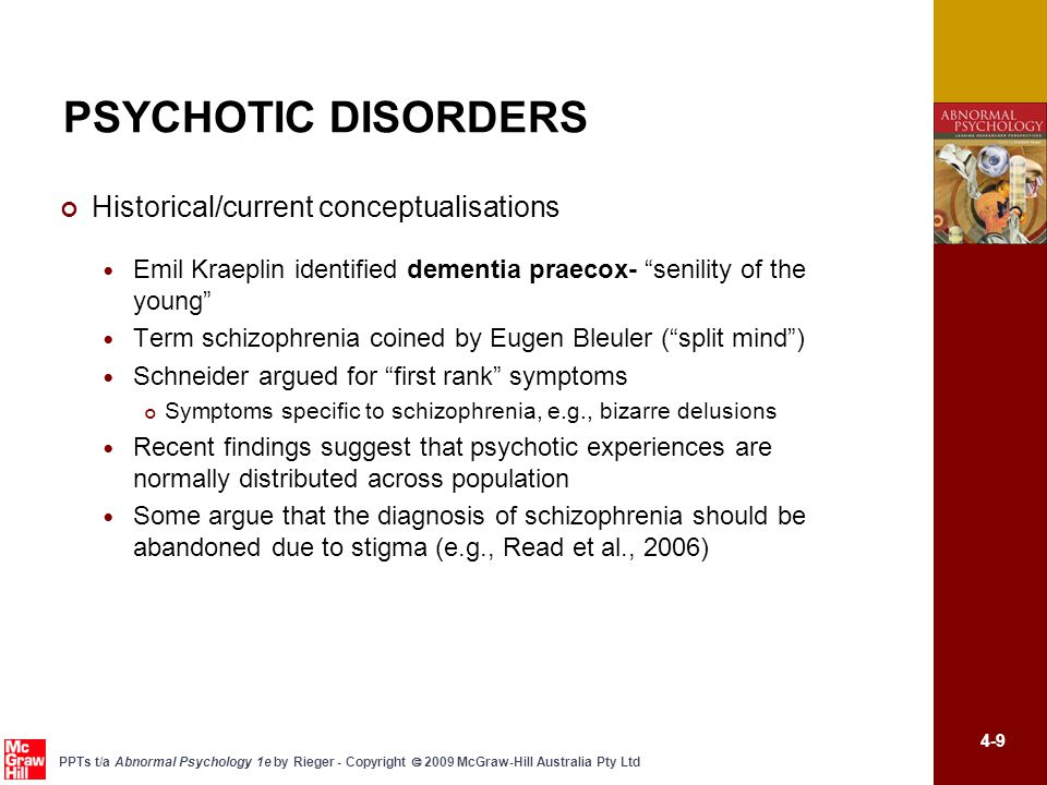 4-9 PPTs t/a Abnormal Psychology 1e by Rieger - Copyright  2009 McGraw-Hill Australia Pty Ltd PSYCHOTIC DISORDERS Historical/current conceptualisatio