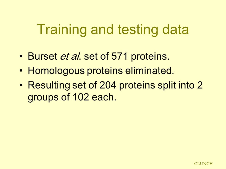 CLUNCH Training and testing data Burset et al. set of 571 proteins.