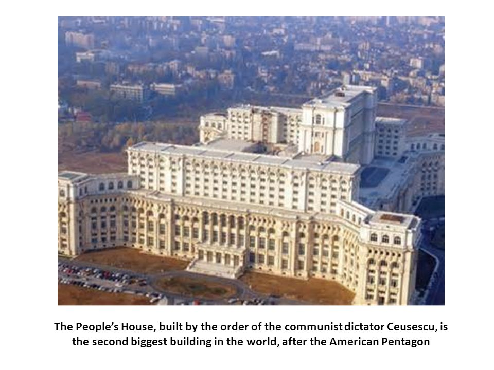 The People's House, built by the order of the communist dictator Ceusescu, is the second biggest building in the world, after the American Pentagon