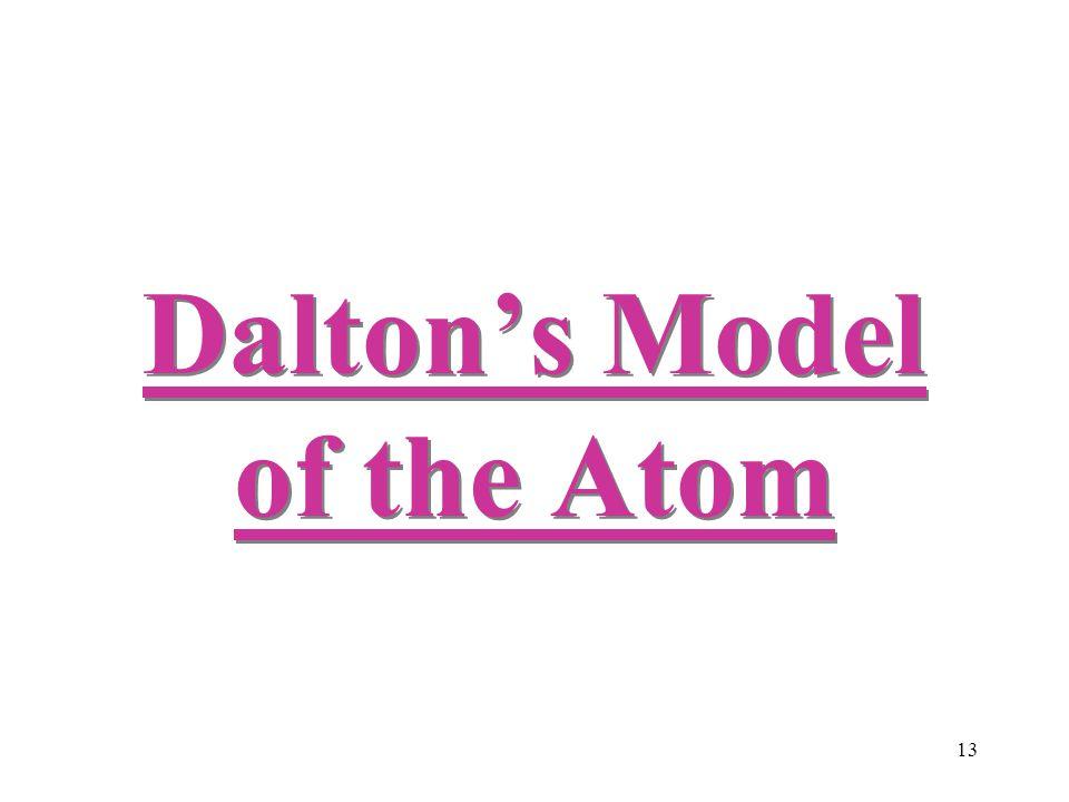 13 Dalton's Model of the Atom