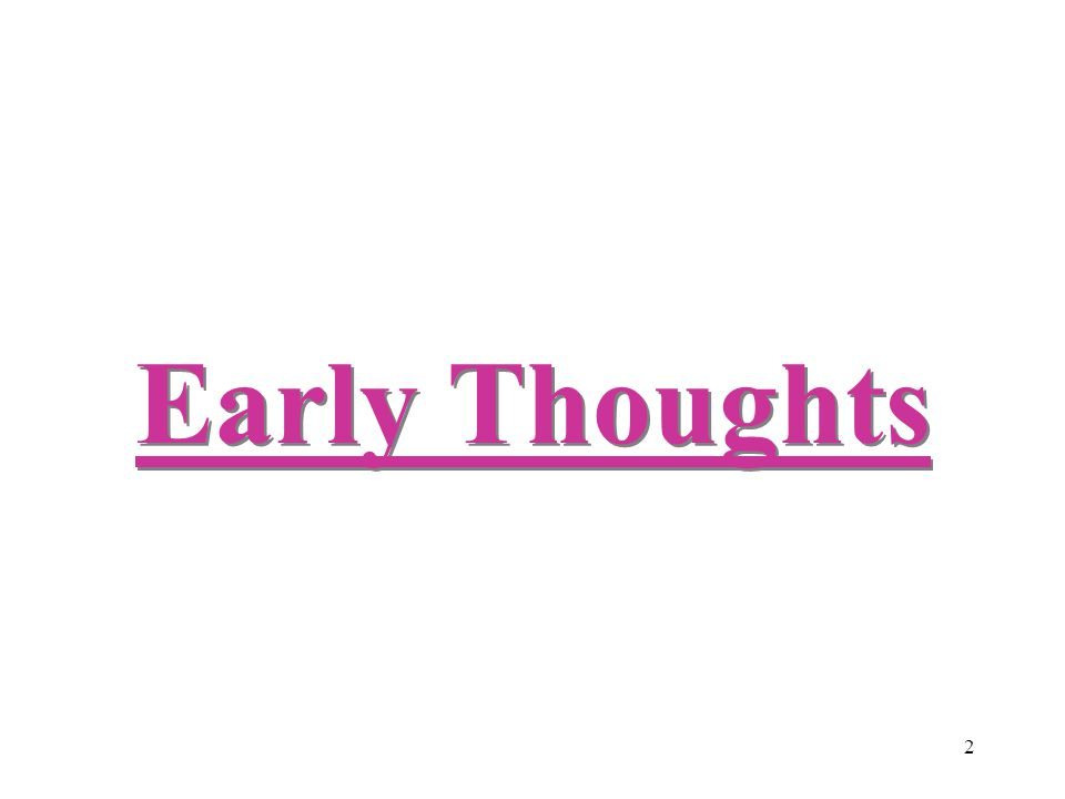 2 Early Thoughts