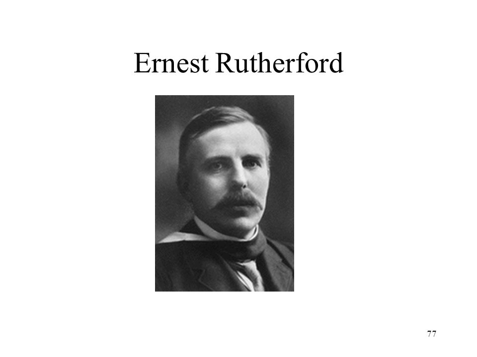 77 Ernest Rutherford