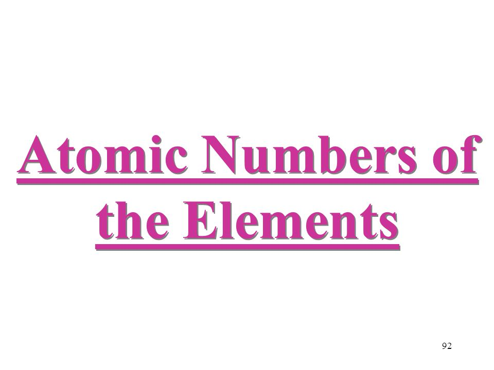 92 Atomic Numbers of the Elements