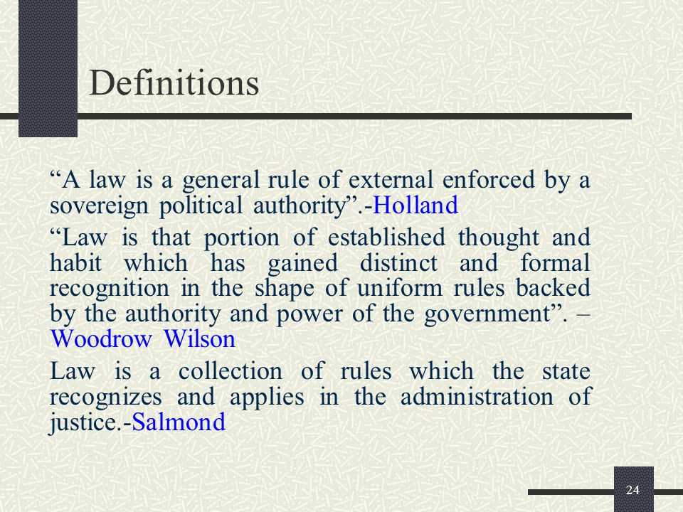 23 Law State operates through the government and the government interprets the will of the state through law. Indeed, the law is regarded by many poli