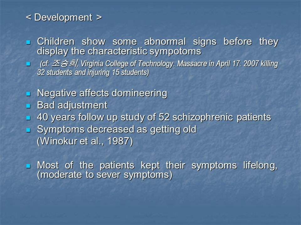 Children show some abnormal signs before they display the characteristic sympotoms Children show some abnormal signs before they display the character