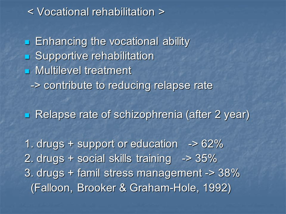 Enhancing the vocational ability Enhancing the vocational ability Supportive rehabilitation Supportive rehabilitation Multilevel treatment Multilevel
