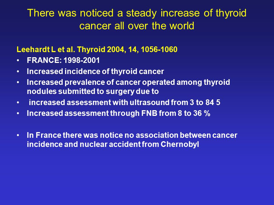 There was noticed a steady increase of thyroid cancer all over the world Leehardt L et al.