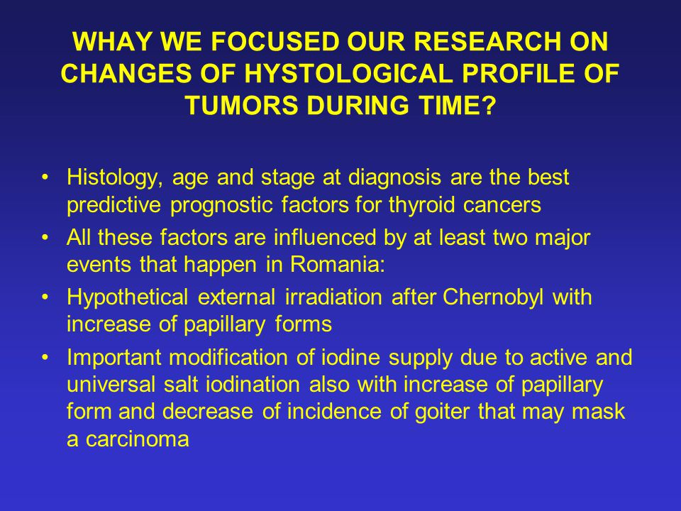 WHAY WE FOCUSED OUR RESEARCH ON CHANGES OF HYSTOLOGICAL PROFILE OF TUMORS DURING TIME.