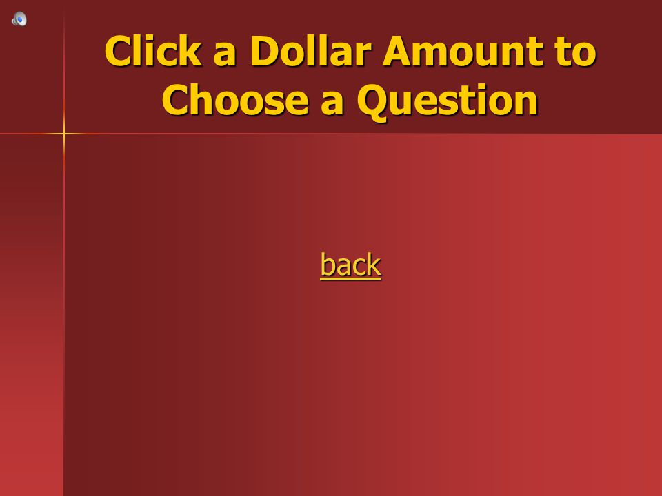 Click a Dollar Amount to Choose a Question back