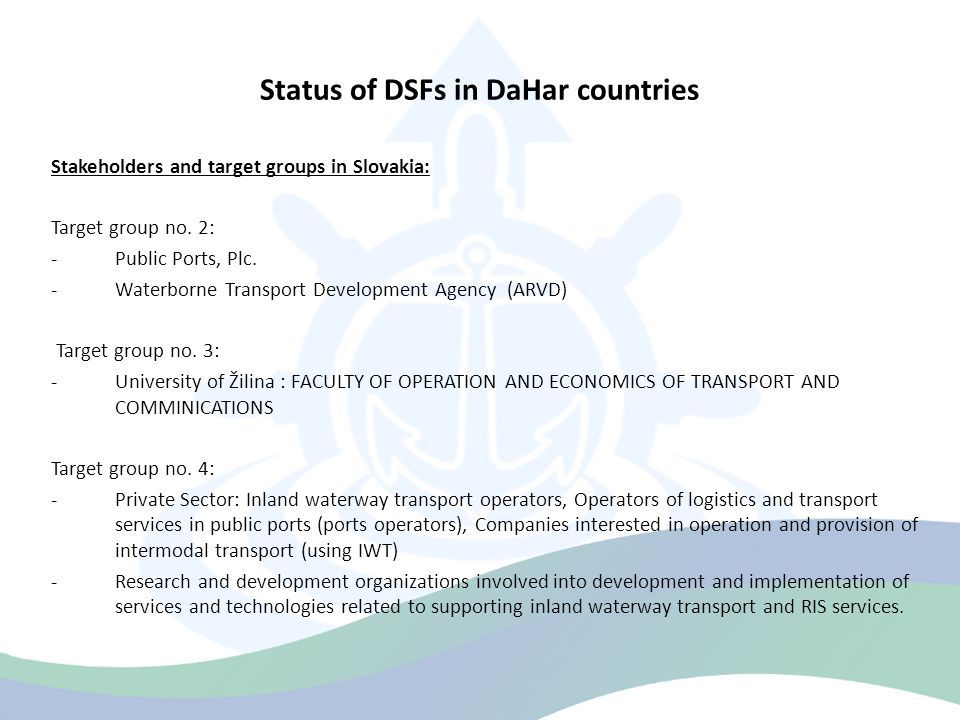 Status of DSFs in DaHar countries Stakeholders and target groups in Slovakia: Target group no.