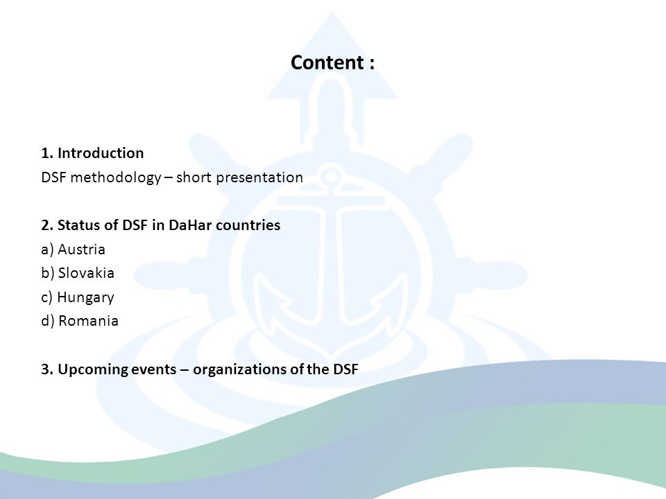 Content : 1. Introduction DSF methodology – short presentation 2.