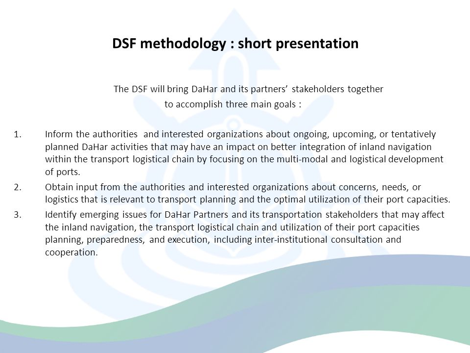 Upcoming events – organizations of the DSF Each partner will organize during March 2012 – September 2013 3 DSFs PP Ennshafen : 6-8 March 2012 PPs Galati Municipality and APDM Galati : proposed date for organizing the first event is 23-25 April 2012