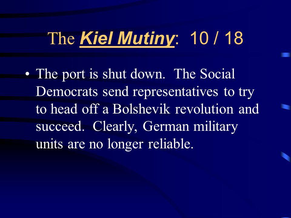 The Kiel Mutiny: 10 / 18 The port is shut down.