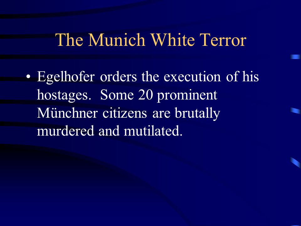 The Munich White Terror Egelhofer orders the execution of his hostages.