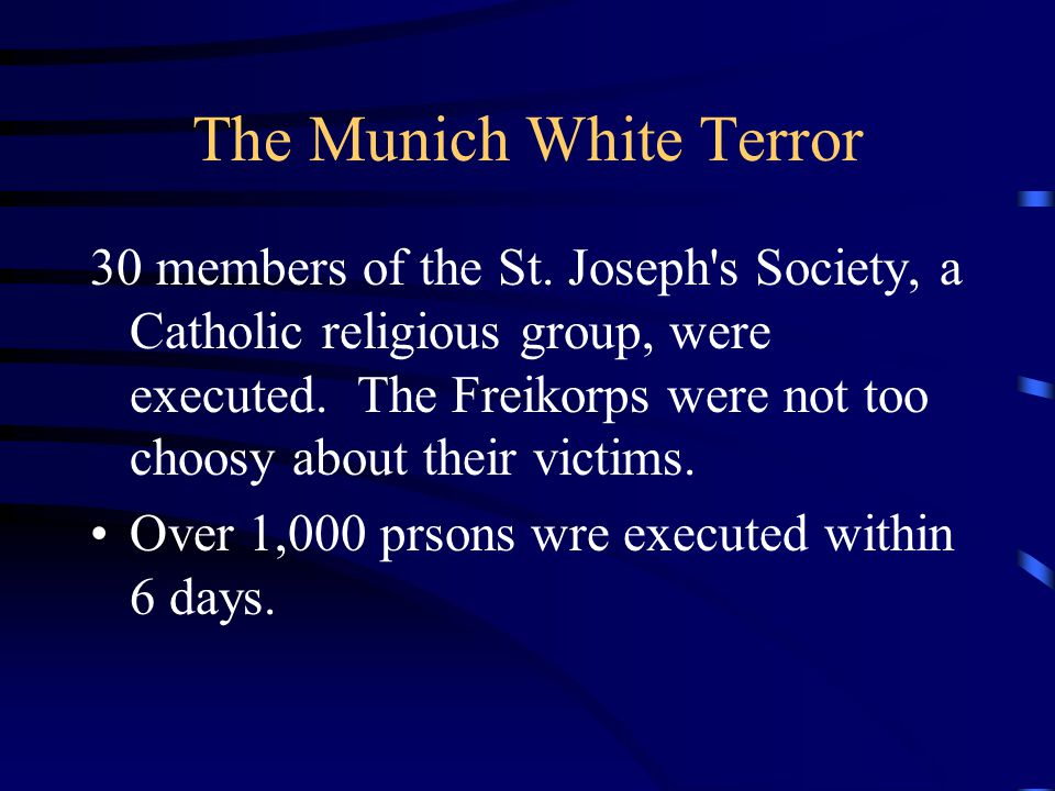 The Munich White Terror 30 members of the St.