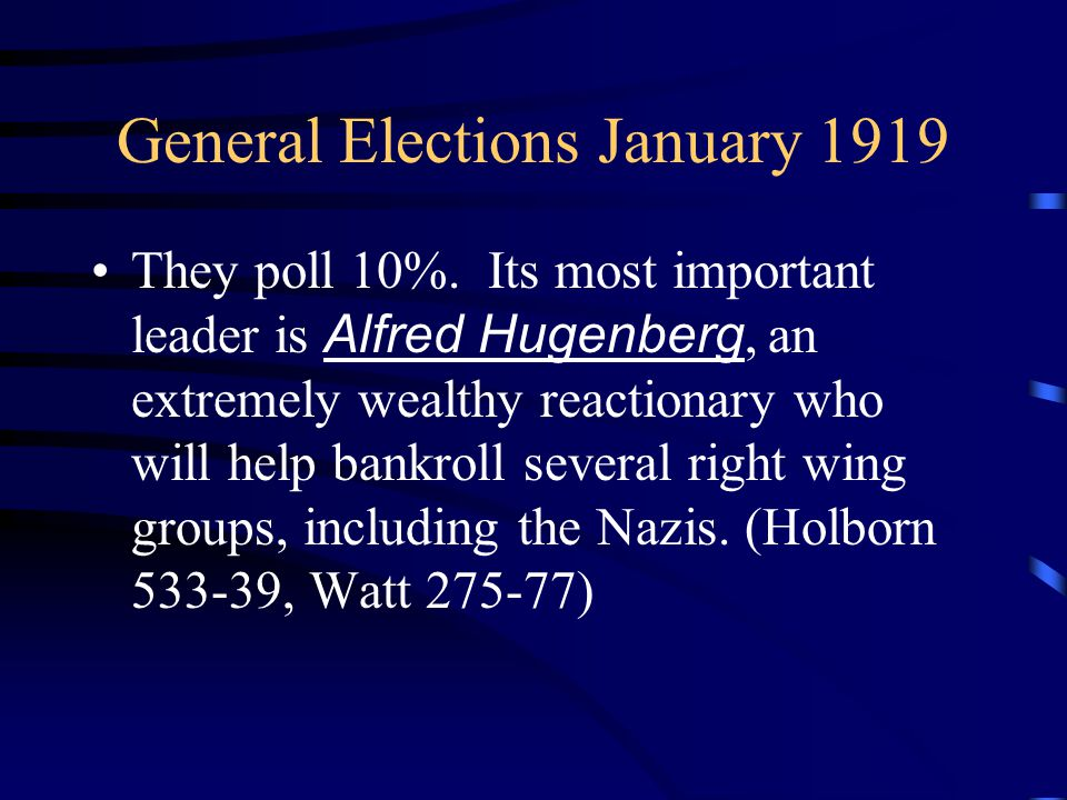 General Elections January 1919 They poll 10%.