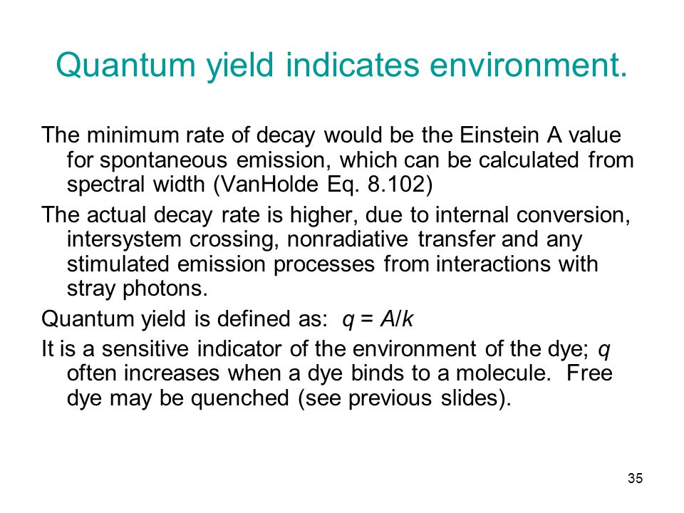 Quantum yield indicates environment.