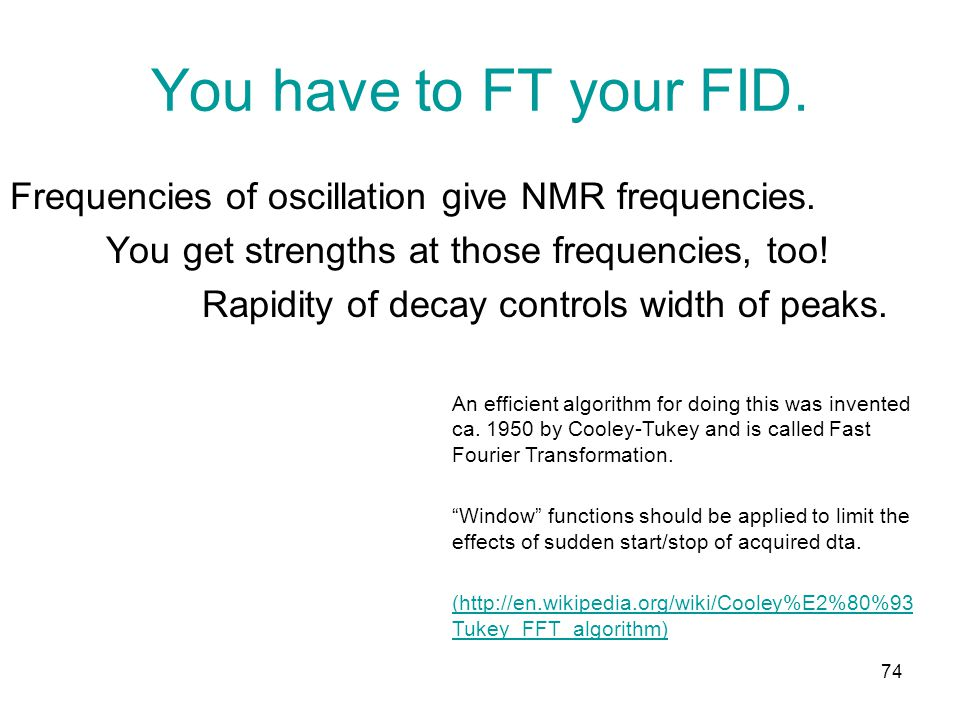 You have to FT your FID. Frequencies of oscillation give NMR frequencies.
