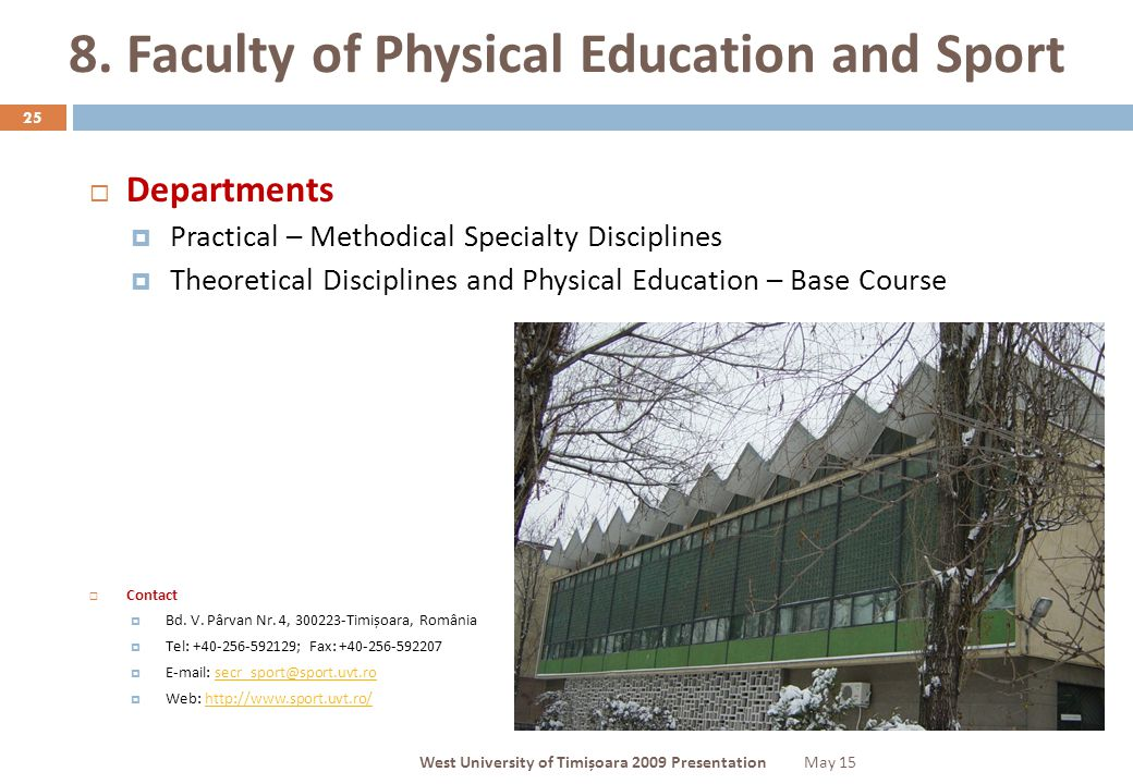 8. Faculty of Physical Education and Sport 25  Departments  Practical – Methodical Specialty Disciplines  Theoretical Disciplines and Physical Educ