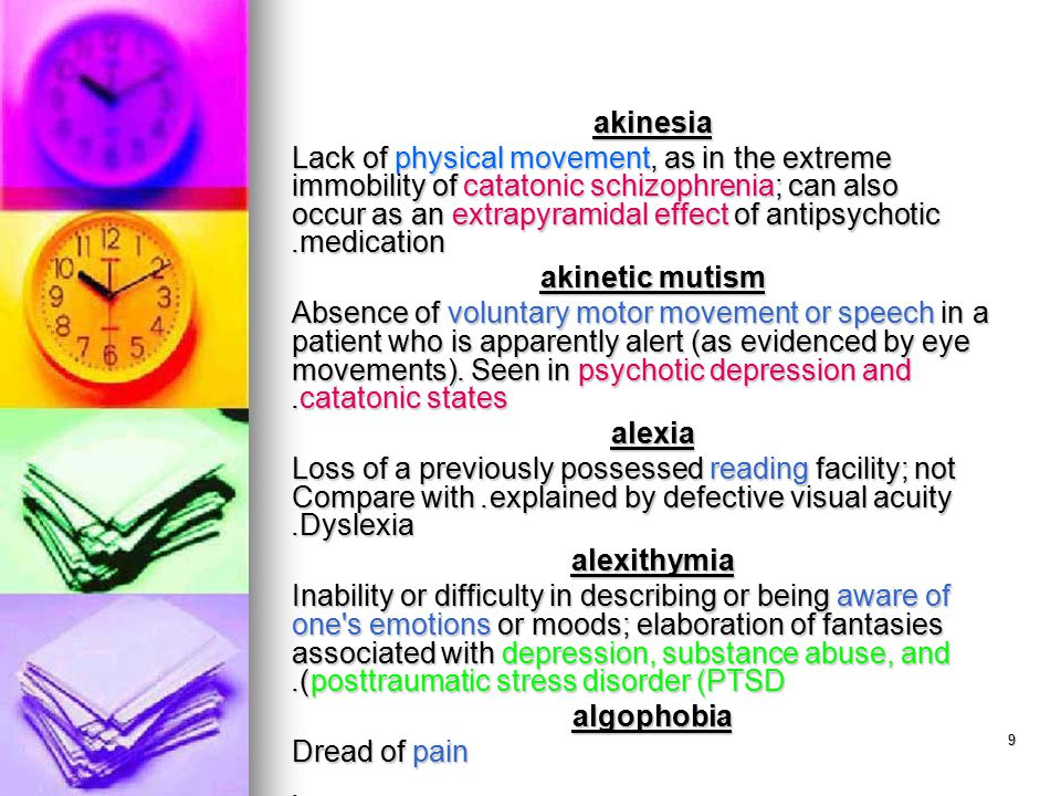 10 alogia Inability to speak because of a mental deficiency or an episode of dementia.