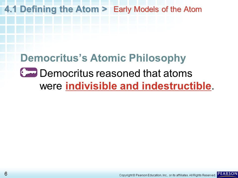 4.1 Defining the Atom > 57 Copyright © Pearson Education, Inc., or its affiliates.