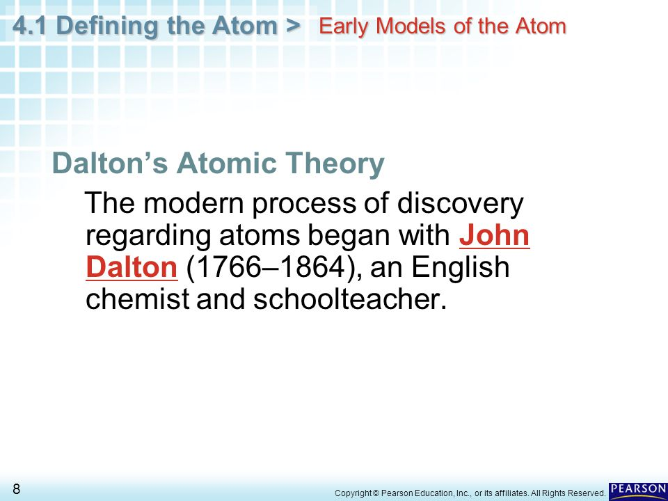 4.1 Defining the Atom > 9 Copyright © Pearson Education, Inc., or its affiliates.