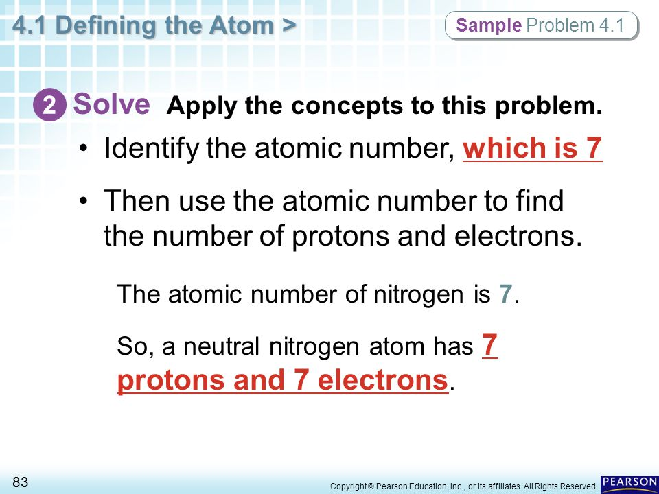 4.1 Defining the Atom > 83 Copyright © Pearson Education, Inc., or its affiliates. All Rights Reserved. Sample Problem 4.1 Solve Apply the concepts to