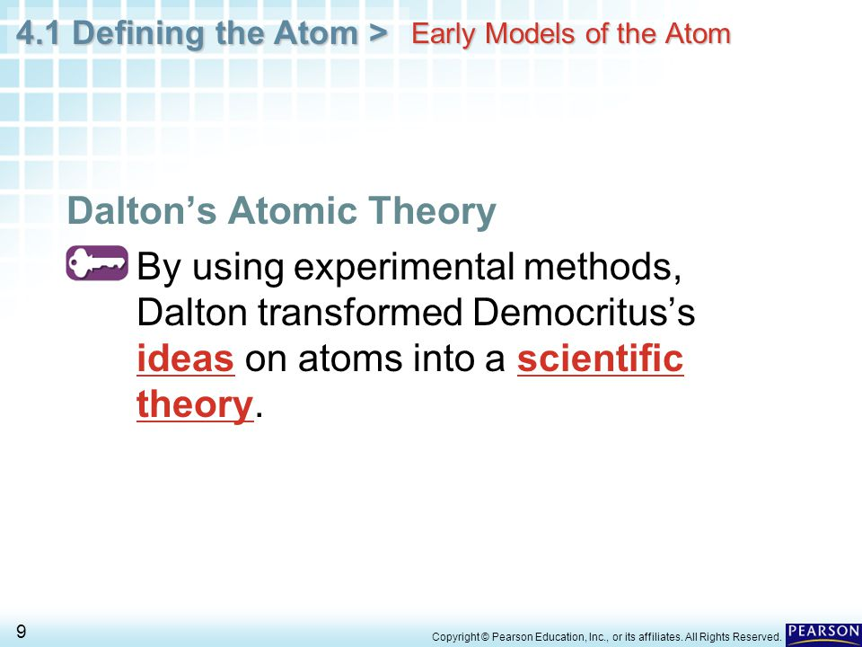 4.1 Defining the Atom > 10 Copyright © Pearson Education, Inc., or its affiliates.