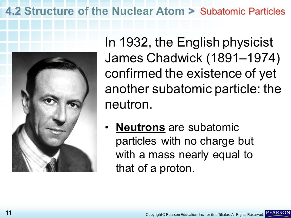 4.2 > 4.2 Structure of the Nuclear Atom > 11 Copyright © Pearson Education, Inc., or its affiliates.