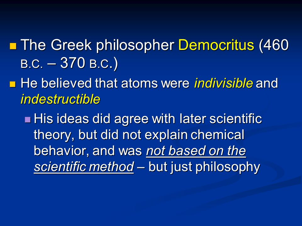The Greek philosopher Democritus (460 B.C. – 370 B.C.) The Greek philosopher Democritus (460 B.C.