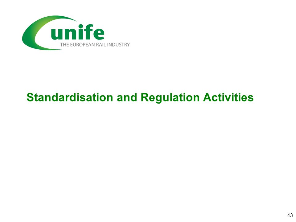 Standardisation and Regulation Activities 43