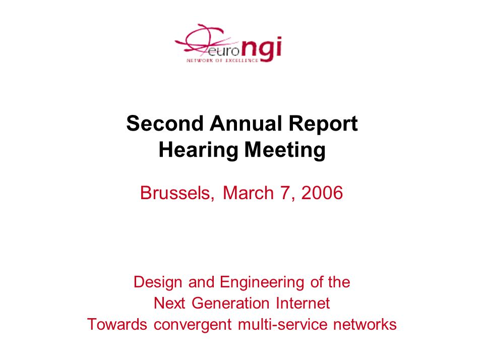 62 SEA 6.2 INTERNATIONAL CONFERENCE NGI 2005 Objective: provide an international forum for the presentation of high quality, peer-reviewed papers relating to the modeling, design and engineering of next generation Internet networks  NGI networks will have to cope with challenging requirements: support multiple wired and wireless access technologies, provide different types of services, with a range of Quality-of-Service (QoS) levels, ensure various classes of resilience and robustness against network failures.