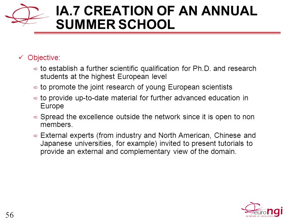 56 IA.7 CREATION OF AN ANNUAL SUMMER SCHOOL Objective:  to establish a further scientific qualification for Ph.D.