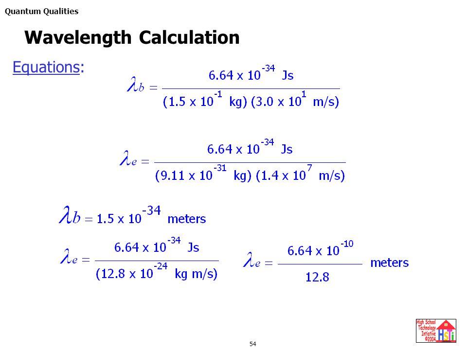 Quantum Qualities 54 Wavelength Calculation Equations: