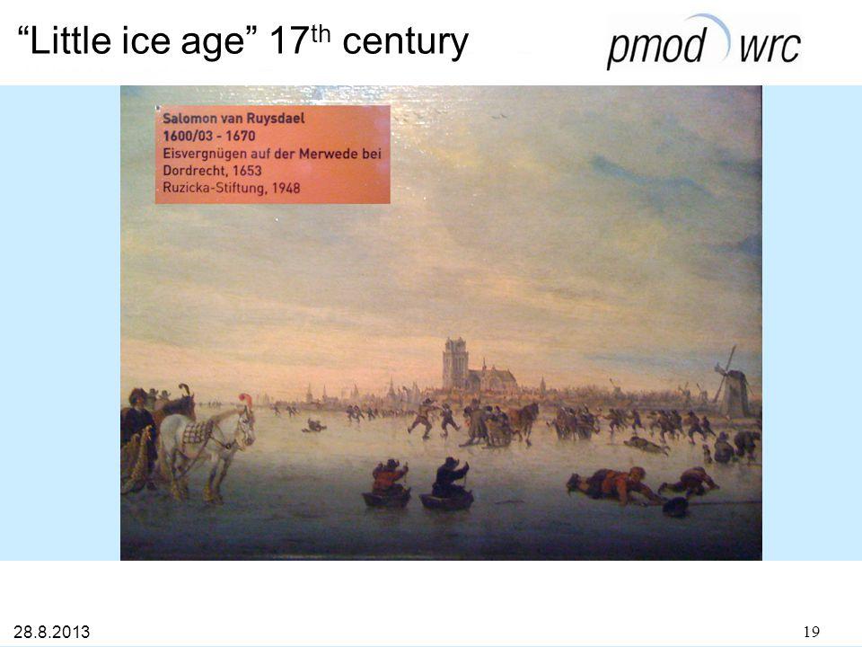 Little ice age 17 th century 19 28.8.2013