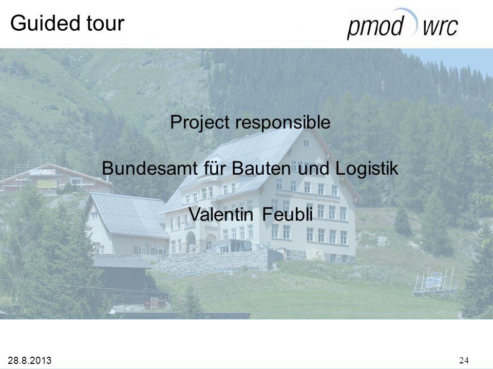 Guided tour Project responsible Bundesamt für Bauten und Logistik Valentin Feubli 28.8.2013 24
