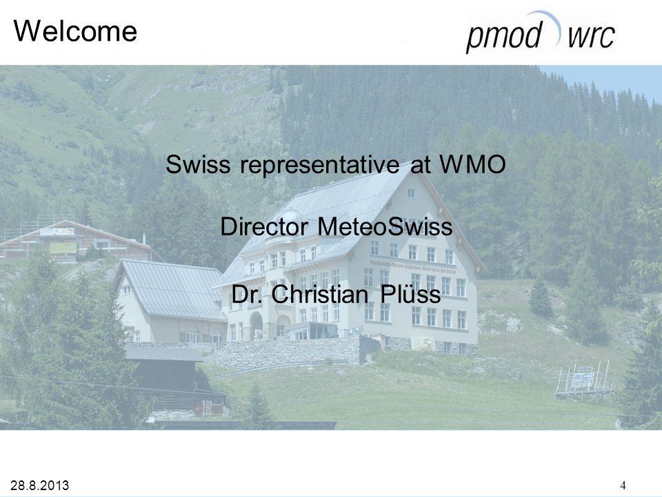 Welcome Canton Graubünden Chief Administrator Eugen Arpagaus 28.8.2013 5