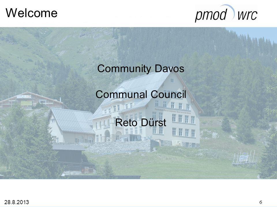 Welcome Community Davos Communal Council Reto Dürst 28.8.2013 6